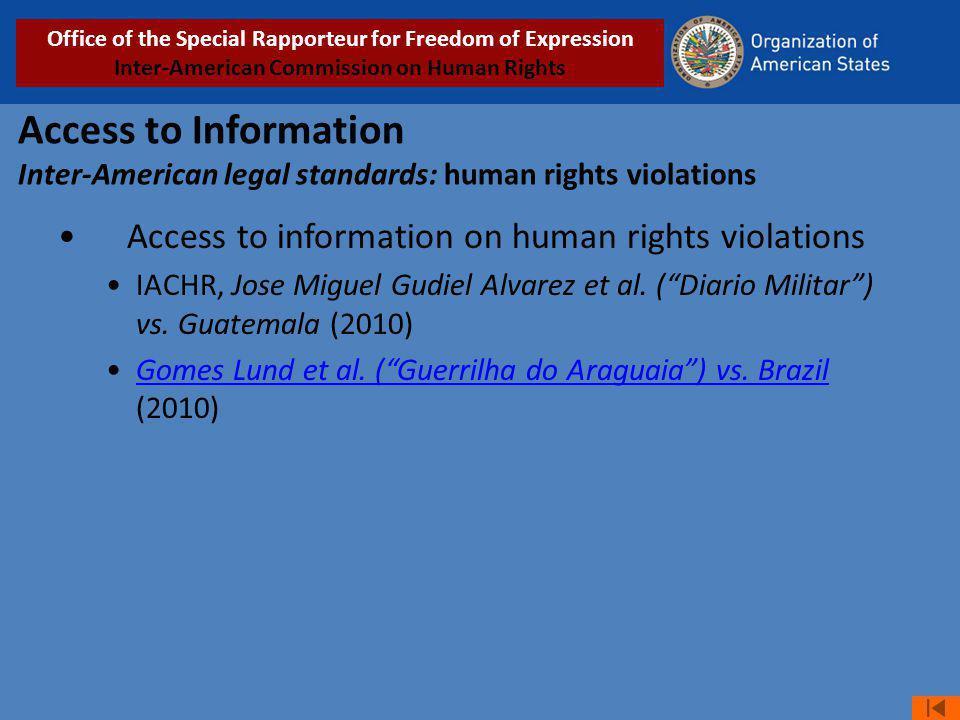 Access to Information Inter-American legal standards: human rights violations Access to information on human rights violations IACHR, Jose Miguel Gudiel Alvarez et al.