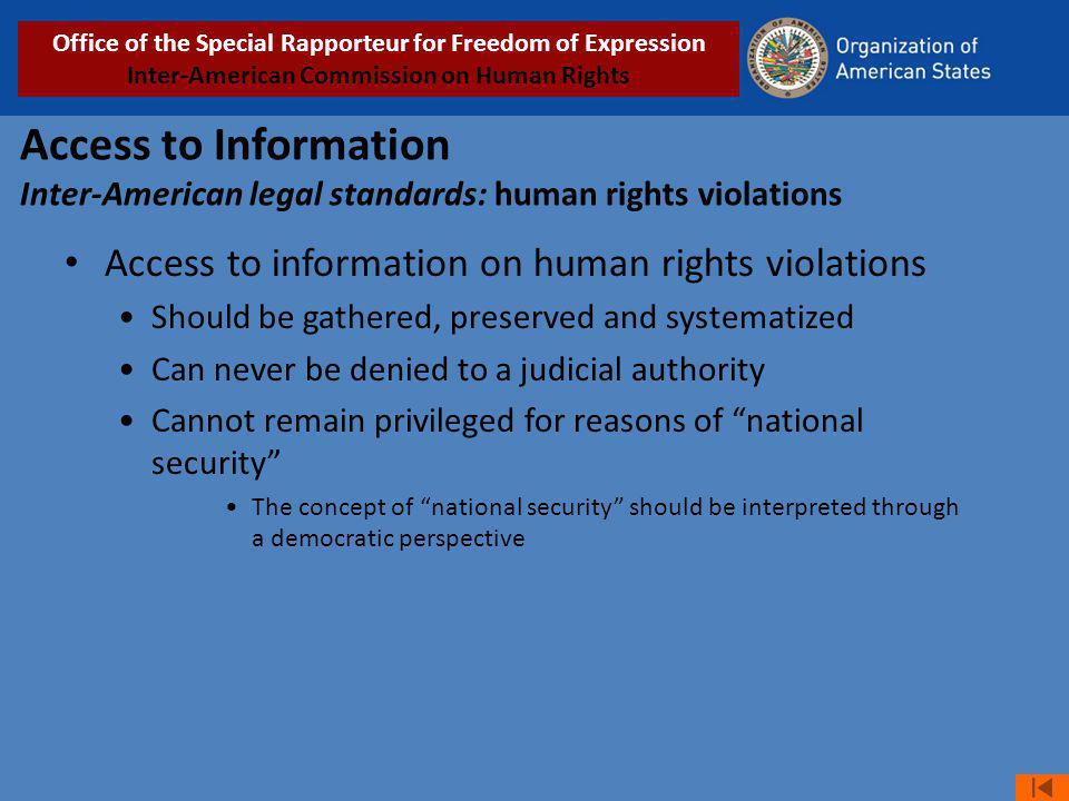 Access to Information Inter-American legal standards: human rights violations Access to information on human rights violations Should be gathered, pre