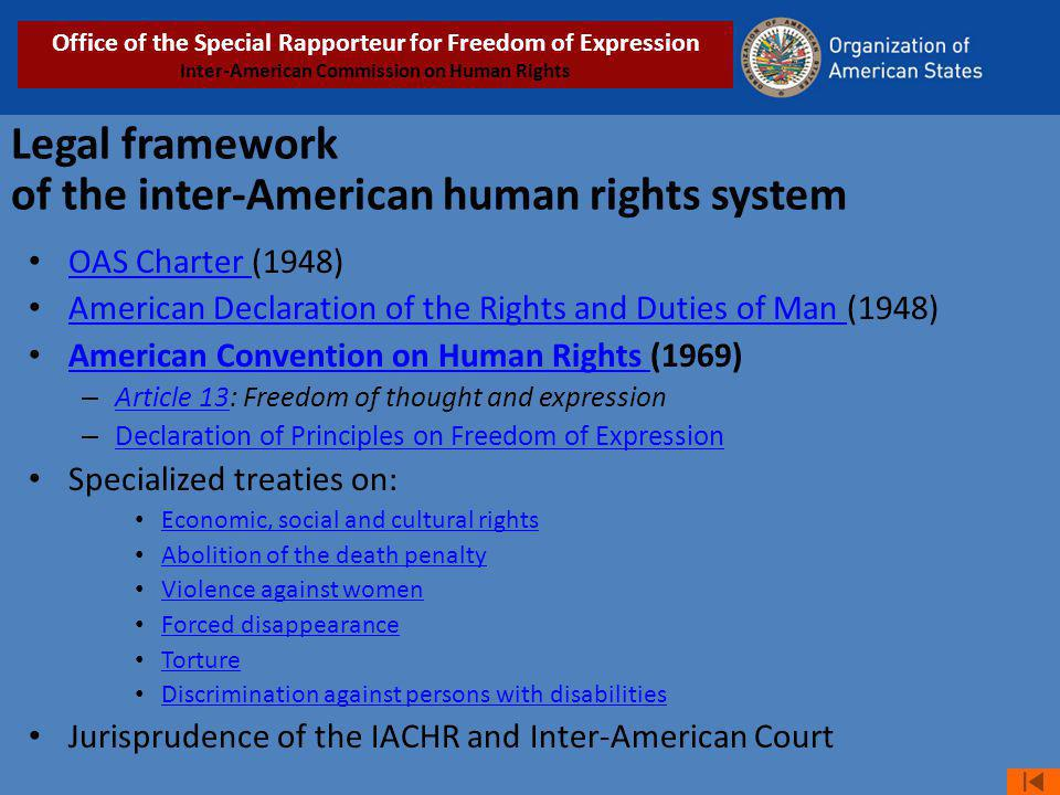 Legal framework of the inter-American human rights system OAS Charter (1948) OAS Charter American Declaration of the Rights and Duties of Man (1948) A