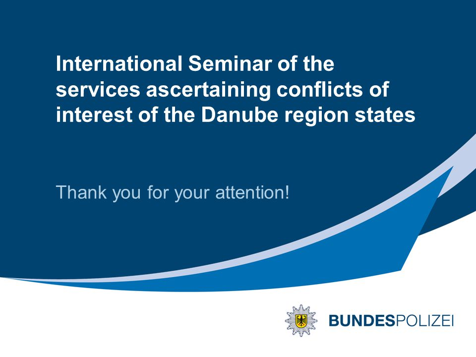 International Seminar of the services ascertaining conflicts of interest of the Danube region states Thank you for your attention!