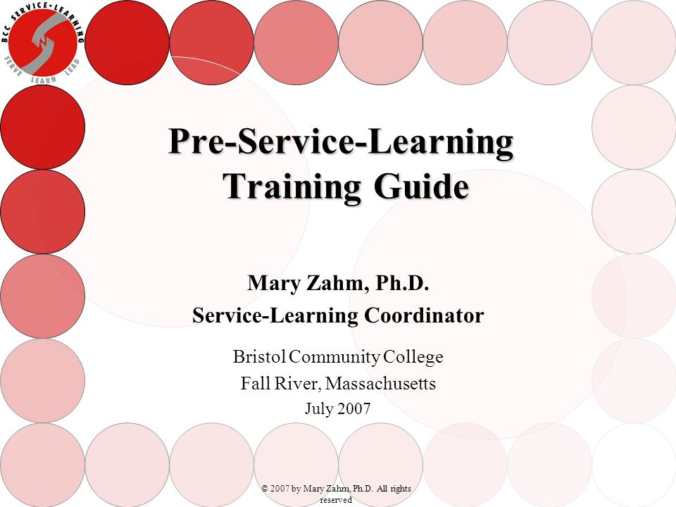 Pre-Service-Learning Training Guide Mary Zahm, Ph.D.