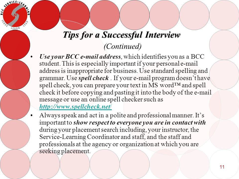 11 Tips for a Successful Interview Tips for a Successful Interview (Continued) Use your BCC e-mail address, which identifies you as a BCC student.