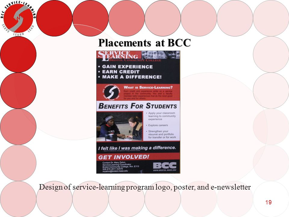 19 Placements at BCC Design of service-learning program logo, poster, and e-newsletter