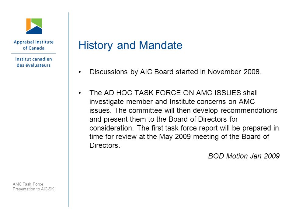 AMC Task Force Presentation to AIC-SK History and Mandate Discussions by AIC Board started in November 2008.