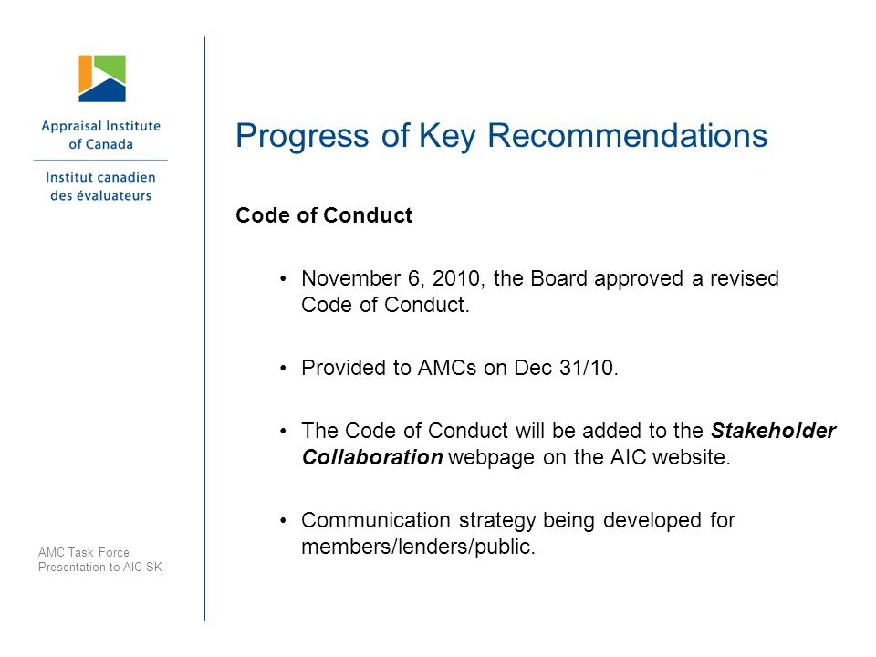 Progress of Key Recommendations Code of Conduct November 6, 2010, the Board approved a revised Code of Conduct.