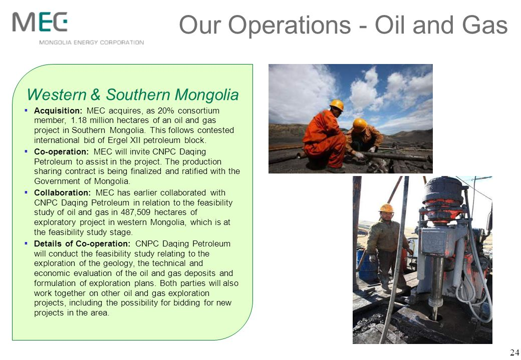 Western & Southern Mongolia Acquisition: MEC acquires, as 20% consortium member, 1.18 million hectares of an oil and gas project in Southern Mongolia.