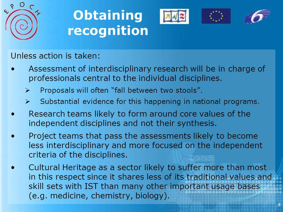 8 Obtaining recognition Unless action is taken: Assessment of interdisciplinary research will be in charge of professionals central to the individual disciplines.