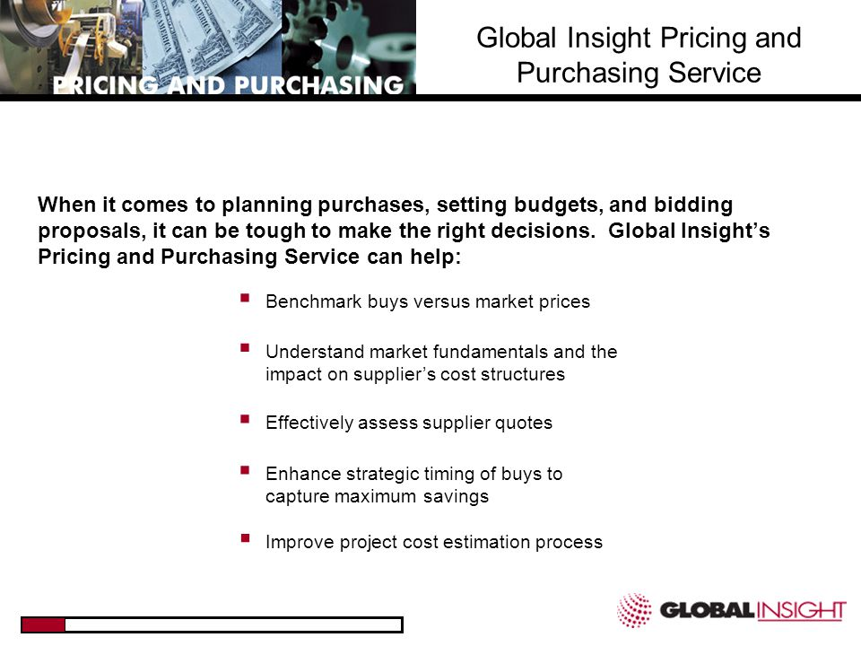 For over 25 years, Global Insight has been the recognized leader in providing detailed price and wage projections to companies around the world.