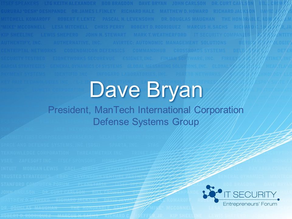 ManTech Overview for ITSEF March 18, 2009 Dave Bryan Corporate Executive Vice President