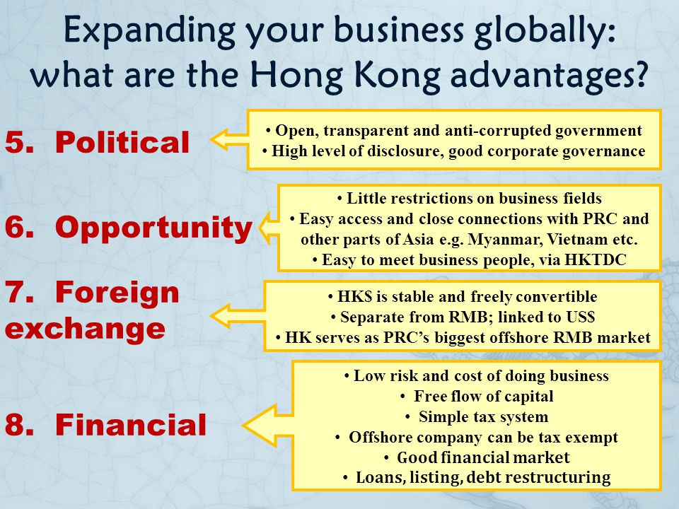 Expanding your business globally: what are the Hong Kong advantages? 5. Political Open, transparent and anti-corrupted government High level of disclo