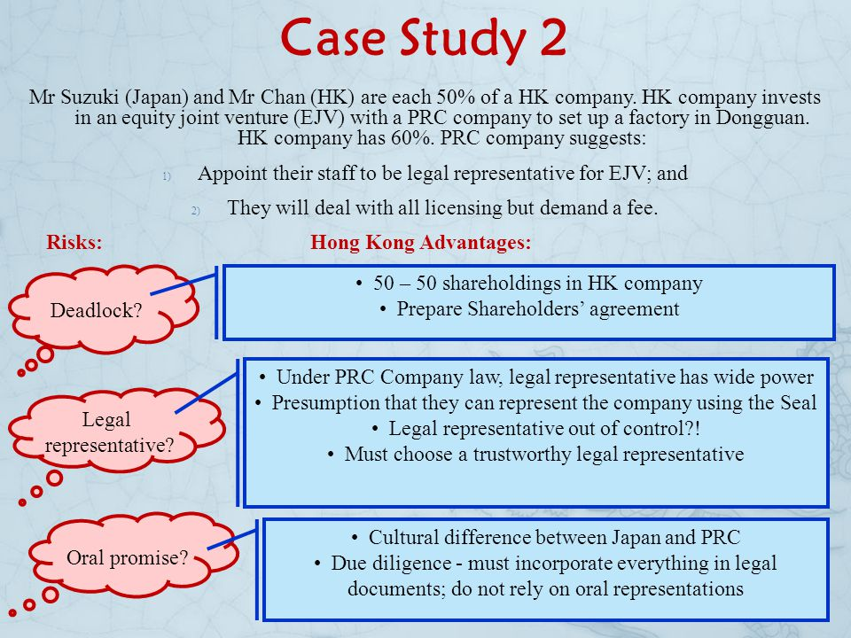 Case Study 2 Mr Suzuki (Japan) and Mr Chan (HK) are each 50% of a HK company. HK company invests in an equity joint venture (EJV) with a PRC company t