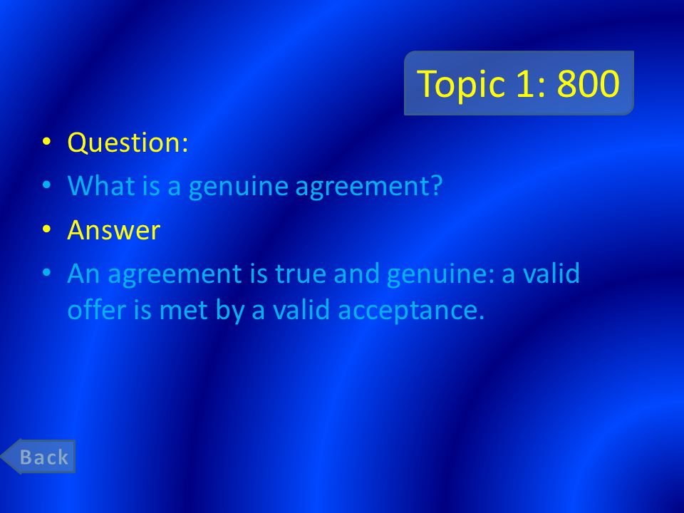 Topic 1: 800 Question: What is a genuine agreement.