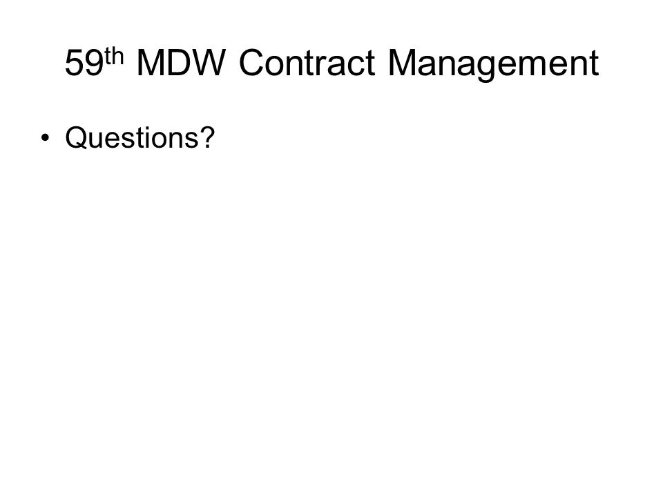 59 th MDW Contract Management Questions
