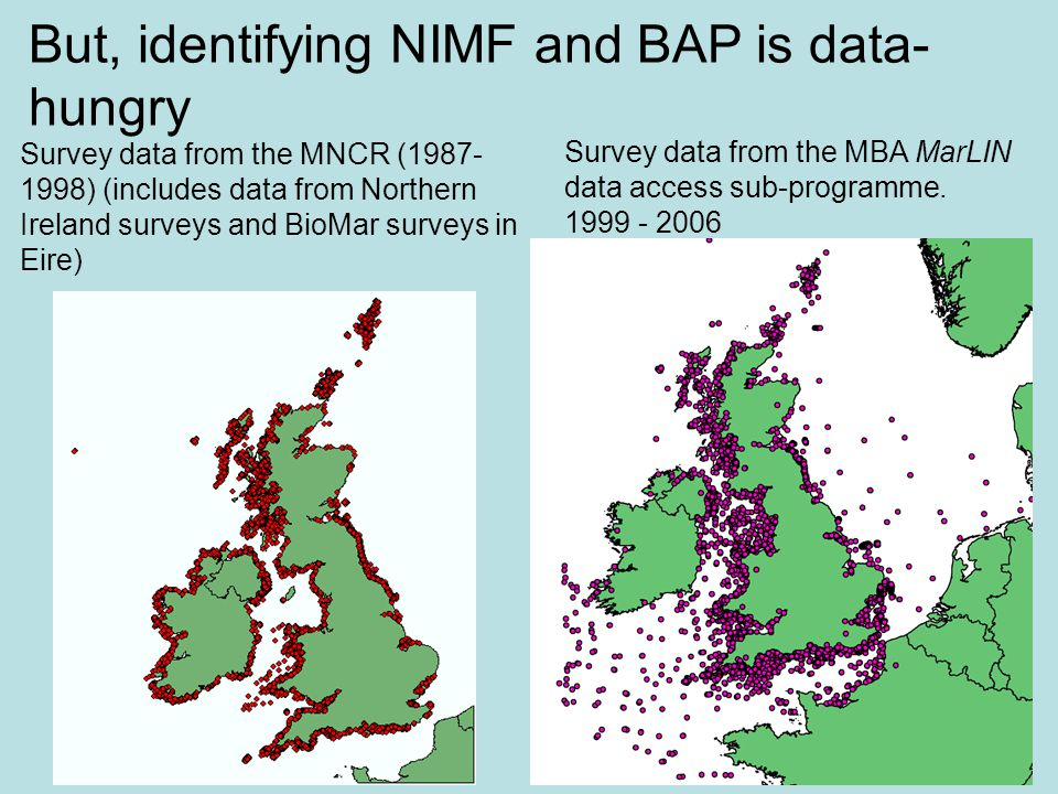Survey data from the MNCR (1987- 1998) (includes data from Northern Ireland surveys and BioMar surveys in Eire) Survey data from the MBA MarLIN data a