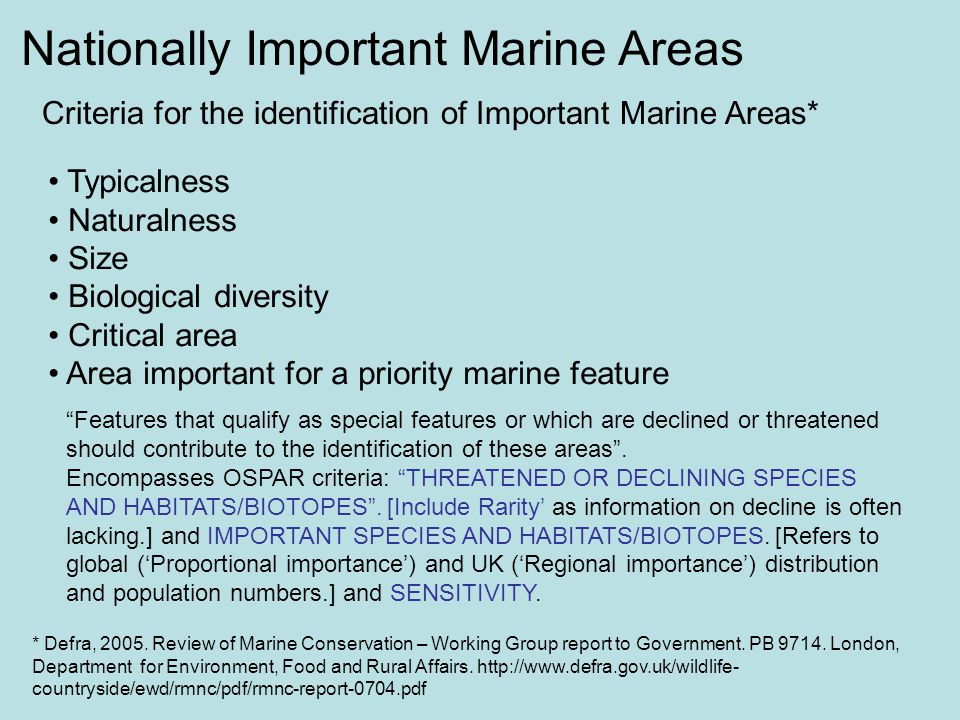 Criteria for the identification of Important Marine Areas* Typicalness Naturalness Size Biological diversity Critical area Area important for a priori