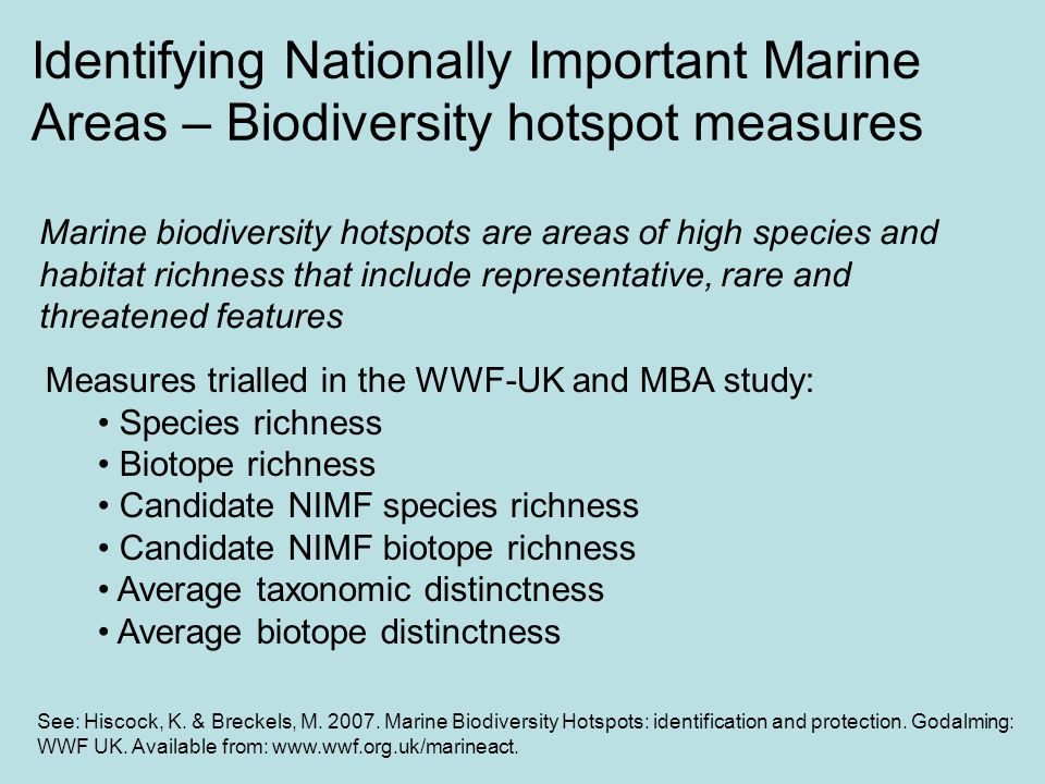 Identifying Nationally Important Marine Areas – Biodiversity hotspot measures Marine biodiversity hotspots are areas of high species and habitat richn