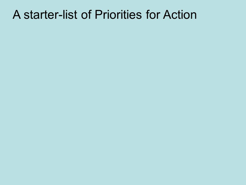 A starter-list of Priorities for Action