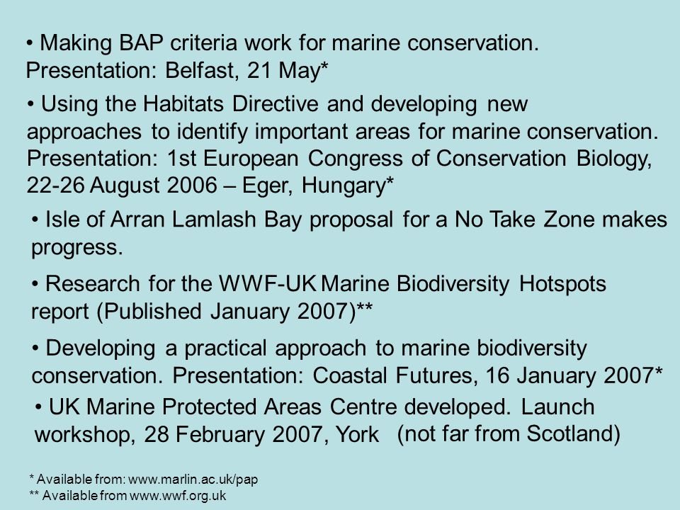 Making BAP criteria work for marine conservation. Presentation: Belfast, 21 May* Using the Habitats Directive and developing new approaches to identif