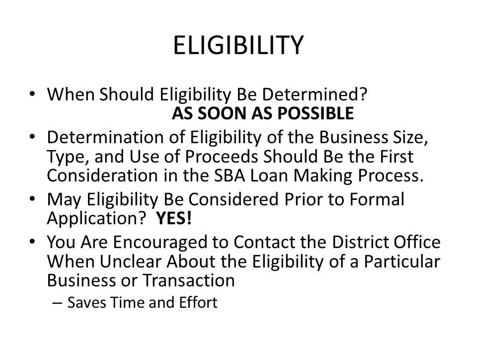 Eligibility Credit Elsewhere Criteria – SBA provides business loan assistance only to applicants for whom the desired credit is not otherwise available on reasonable terms from non- Federal sources.