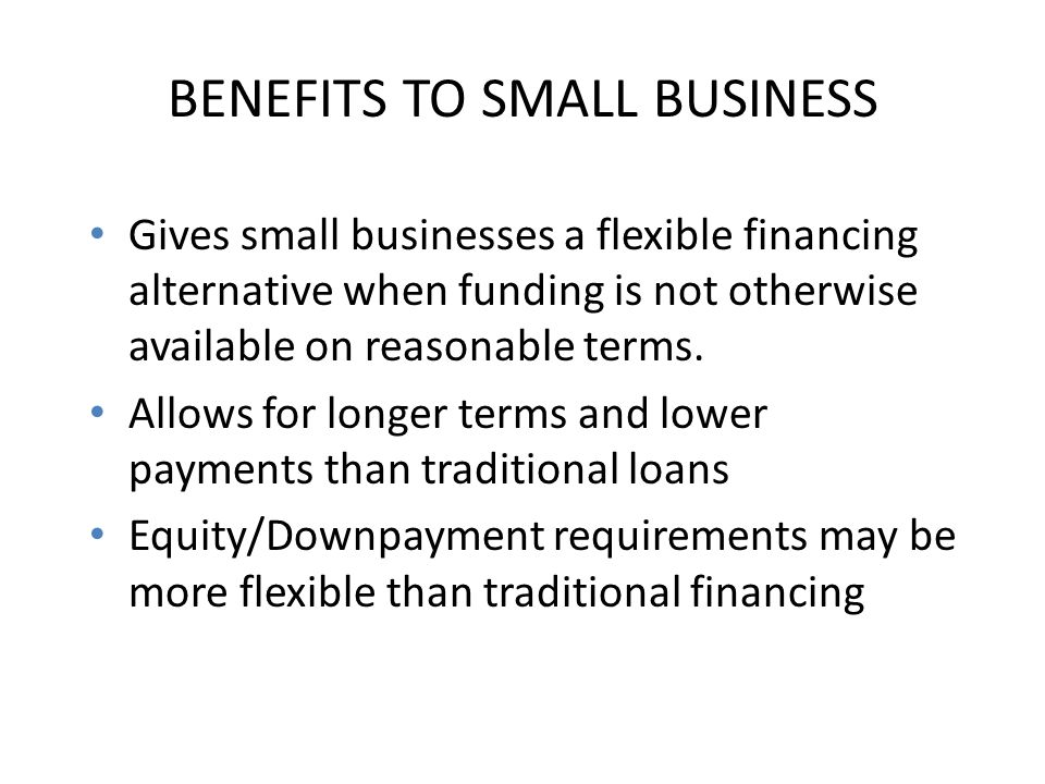 Situations Where an SBA Guaranty May Be Necessary Startup Businesses Lack of Collateral Lower Than Normal Downpayment/Equity Longer Term/Lower Payments Required to Meet Debt Coverage Requirements Riskier Industries (Entertainment, High-Tech, Service, Retail) Uneven Historical Revenues or Profits Tighter Than Normal Debt Coverage Change of Ownership/Management Lending Limits Reliance on Projections
