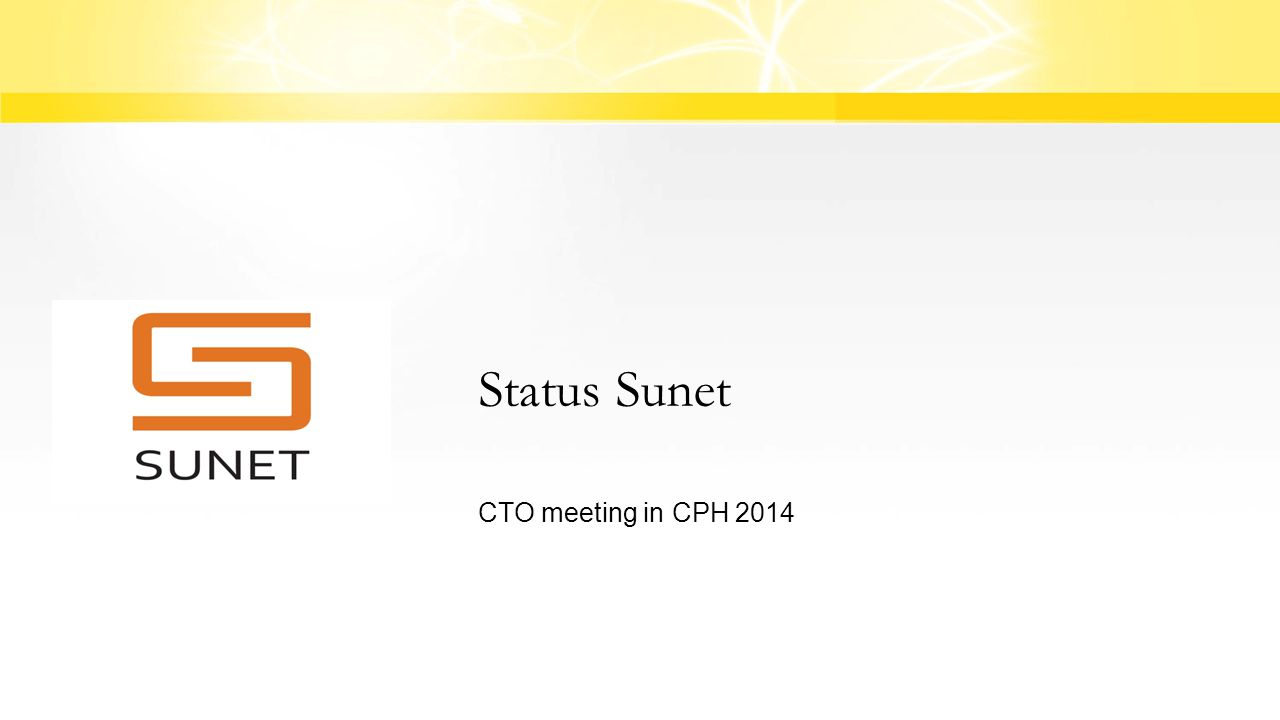 Status Sunet CTO meeting in CPH 2014