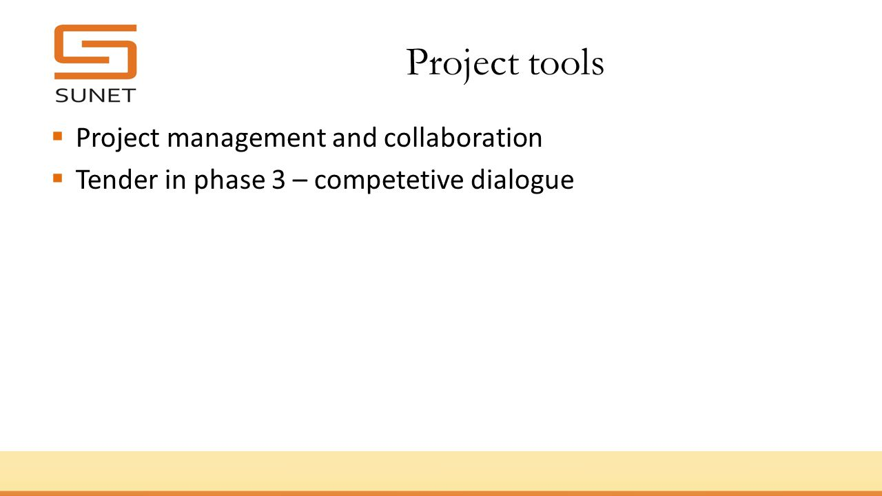Project tools Project management and collaboration Tender in phase 3 – competetive dialogue