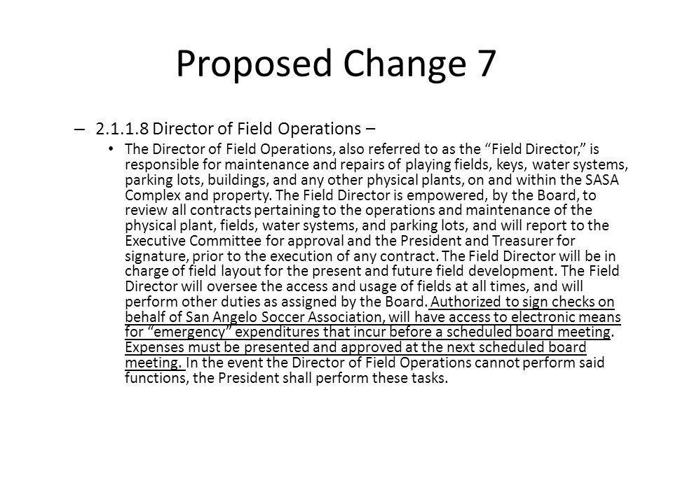 Proposed Change 7 – 2.1.1.8 Director of Field Operations – The Director of Field Operations, also referred to as the Field Director, is responsible fo
