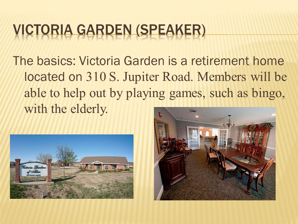 The basics: Victoria Garden is a retirement home located on 310 S.