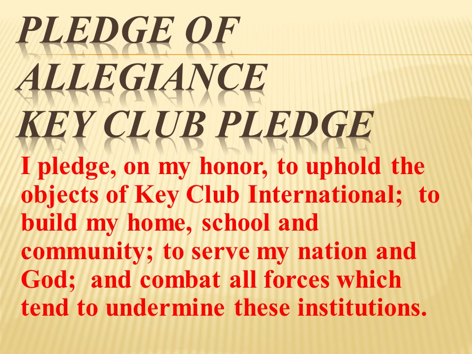 Sign- in Call the meeting to order Pledge of Allegiance & Key Club pledge Go over calendar and service projects Business (1 st and 3 rd week of each month): talk about things related to Key Club Service (2 nd and 4 th week of each month): do the planned service project.