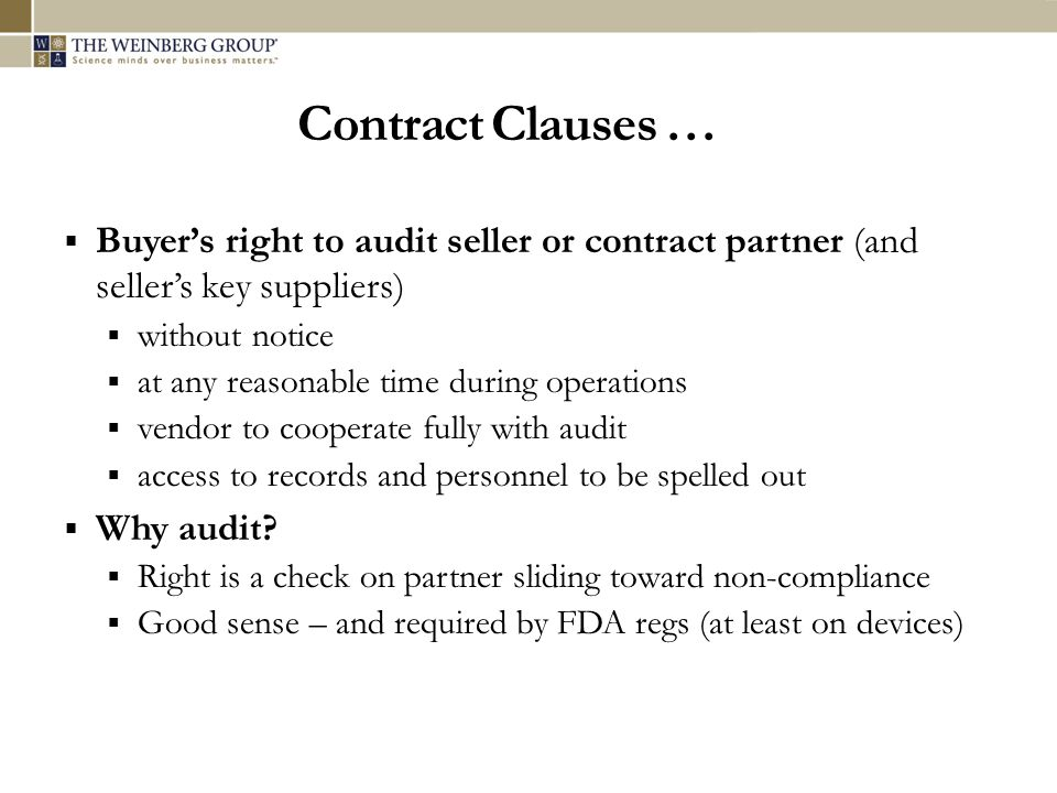 Contract Clauses … Buyers right to audit seller or contract partner (and sellers key suppliers) without notice at any reasonable time during operation