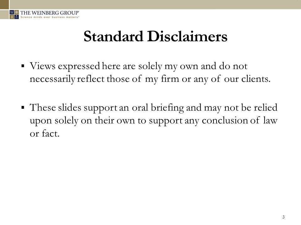 3 Standard Disclaimers Views expressed here are solely my own and do not necessarily reflect those of my firm or any of our clients. These slides supp