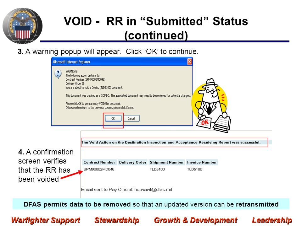 Warfighter Support Stewardship Growth & Development Leadership How to void a Receiving Report (RR) in Rejected Status 1.Click on the Access Rejected Receiving Reports link.
