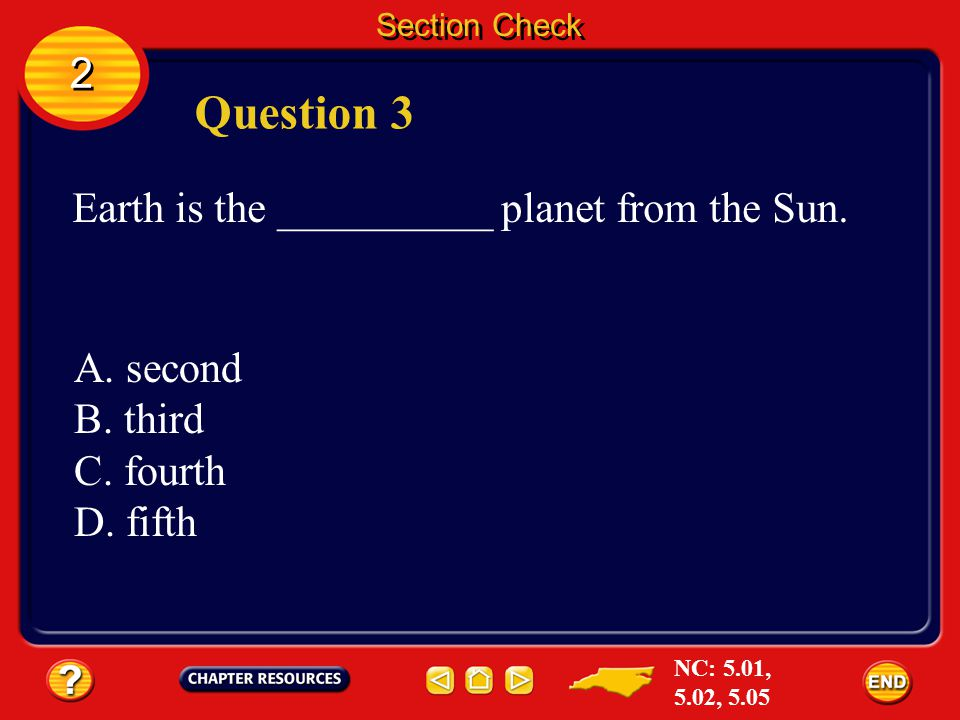 2 2 Section Check Answer The answer is D. Venus has similar size and mass but the temperatures on its surface are between 450º C and 475º C. NC: 5.01,