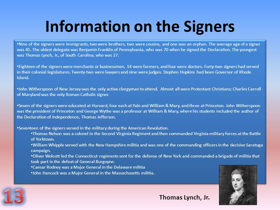 Information on the Signers Nine of the signers were immigrants, two were brothers, two were cousins, and one was an orphan. The average age of a signe