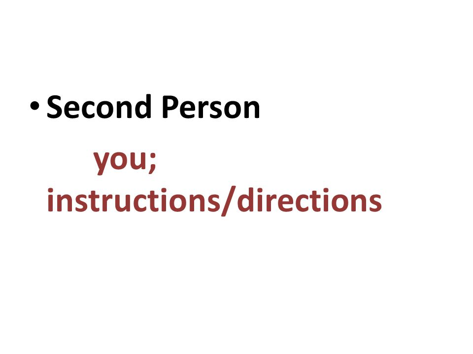 Second Person you; instructions/directions