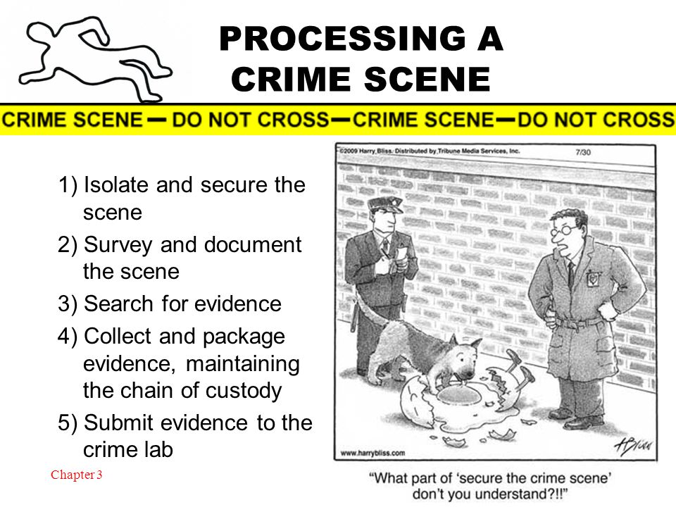 Chapter 3 Crime Scene Contamination First officer on the scene needs to secure the crime scene so no contamination can occur contamination to make impure, corrupt, by contact; pollute, taint (according to Websters) Usually results through the actions of the personnel at the scene Each time the crime scene is entered by a person, not only can the person potentially leave trace evidence behind, but they can also take evidence away from the scene 4