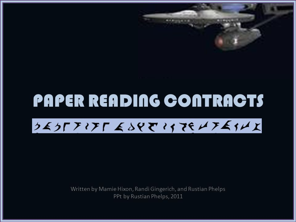 PAPER READING CONTRACTS Written by Mamie Hixon, Randi Gingerich, and Rustian Phelps PPt by Rustian Phelps, 2011