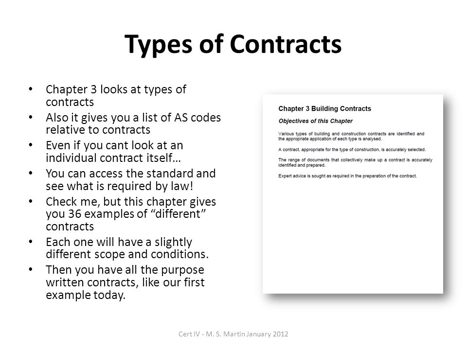 Types of Contracts Chapter 3 looks at types of contracts Also it gives you a list of AS codes relative to contracts Even if you cant look at an individual contract itself… You can access the standard and see what is required by law.