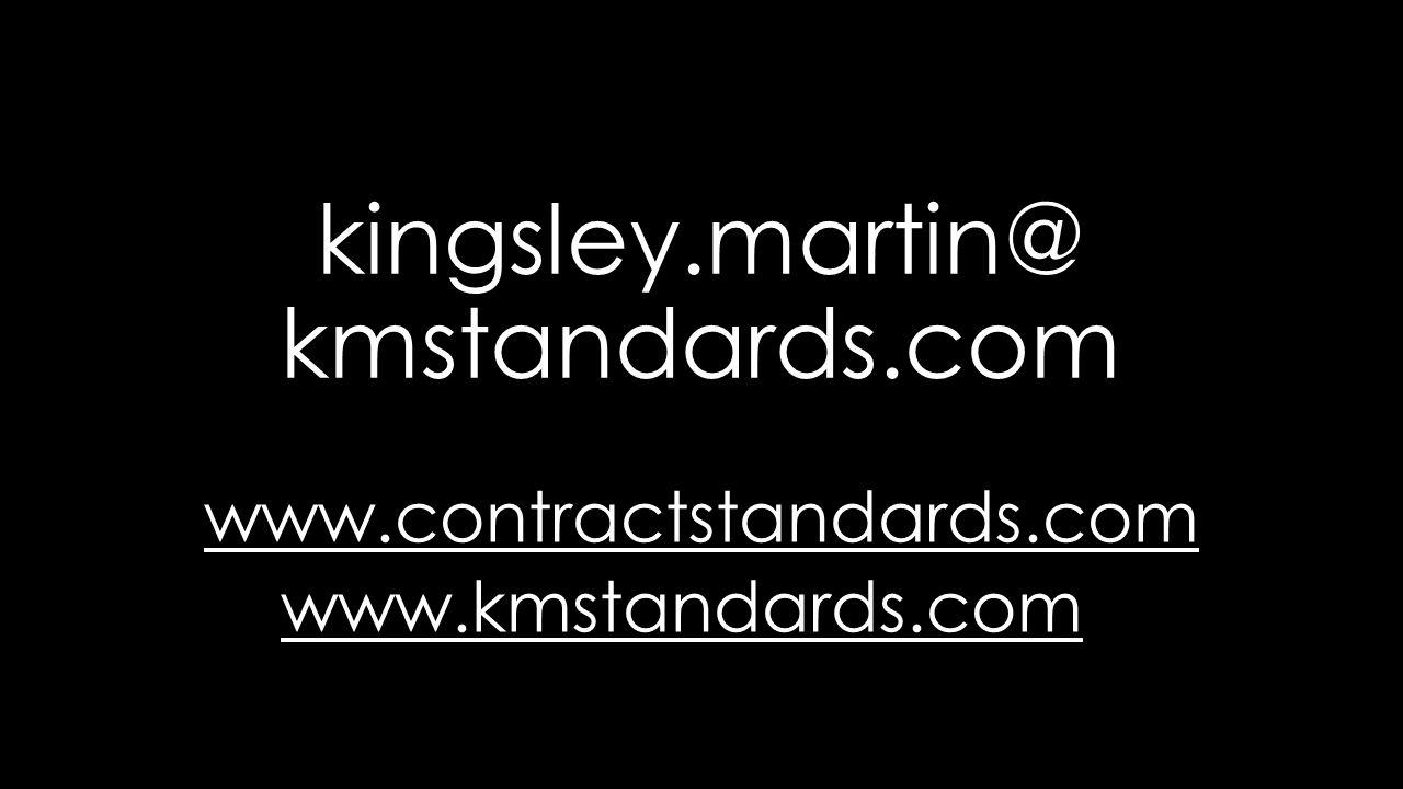 kingsley.martin@ kmstandards.com www.contractstandards.com www.kmstandards.com