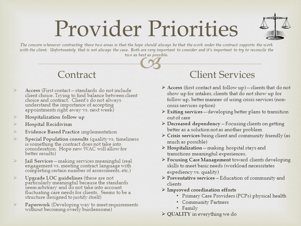 Provider Priorities The concern whenever contrasting these two areas is that the hope should always be that the work under the contract supports the w