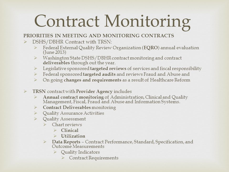 PRIORITIES IN MEETING AND MONITORING CONTRACTS DSHS/DBHR Contract with TRSN: Federal External Quality Review Organization ( EQRO ) annual evaluation (