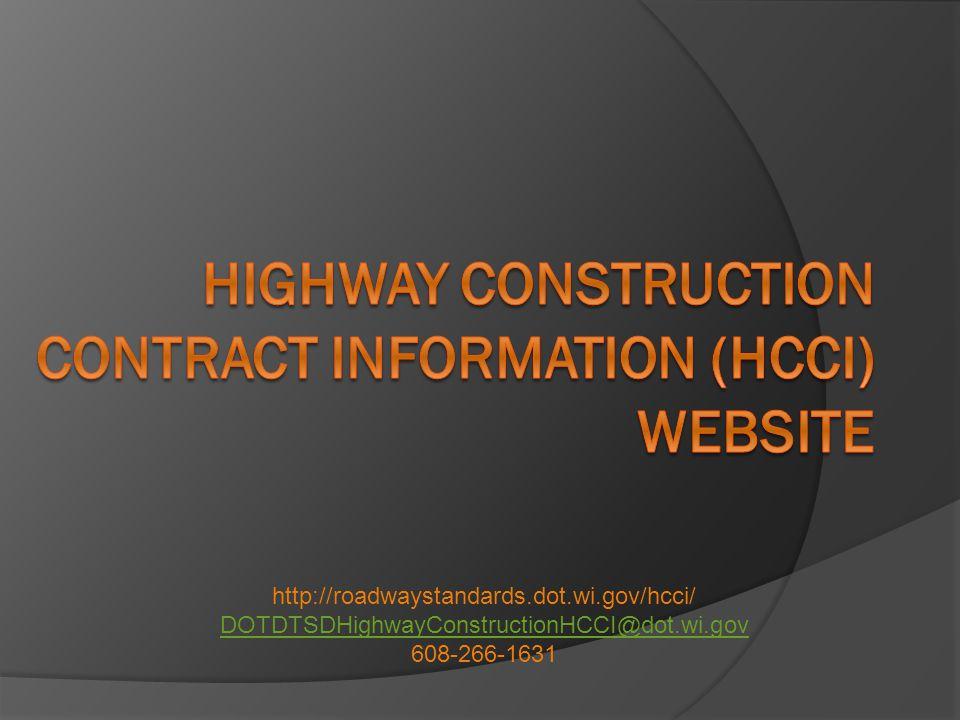http://roadwaystandards.dot.wi.gov/hcci/ DOTDTSDHighwayConstructionHCCI@dot.wi.gov DOTDTSDHighwayConstructionHCCI@dot.wi.gov 608-266-1631