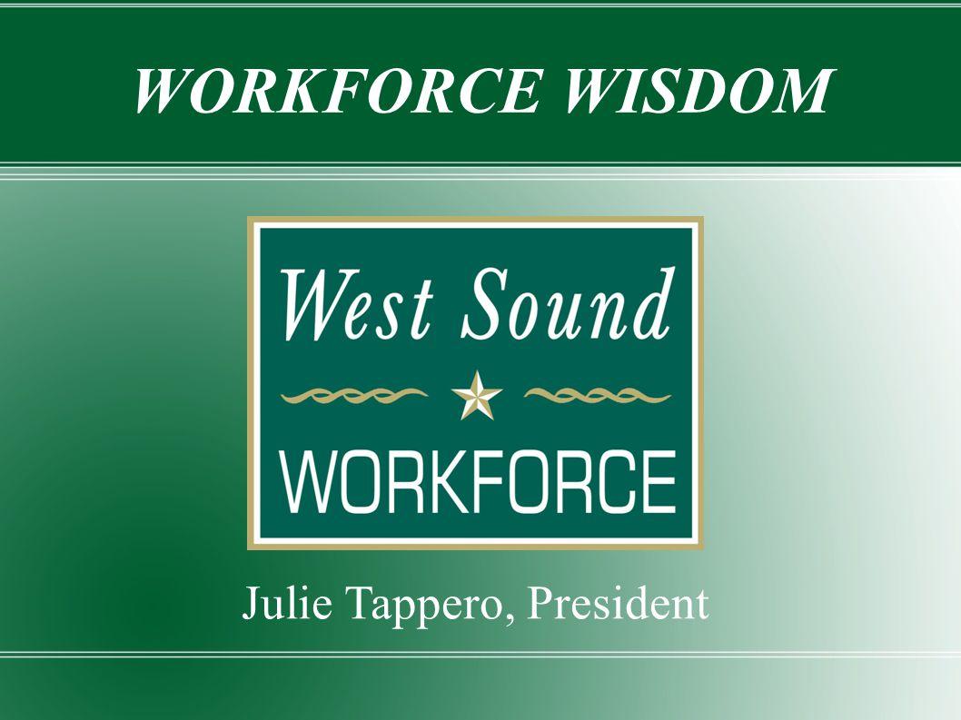 Julie Tappero, President WORKFORCE WISDOM