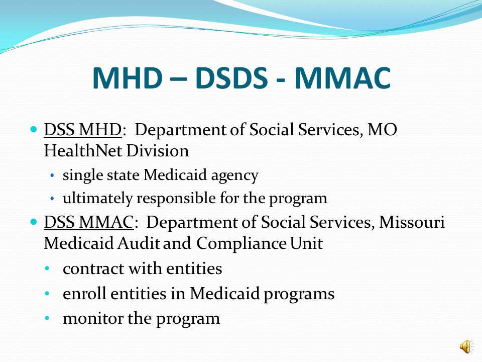 Funding Sources Social Services Block Grant/General Revenue SSBG/GR or Title XX a mix of federal and state funds appropriated by the legislature administered through the Department of Health and Senior Services, Division of Senior and Disability Services (DHSS/DSDS) Medicaid Title XIX Federal funds administered through the Department of Social Services, MO HealthNet Division (DSS/MHD)