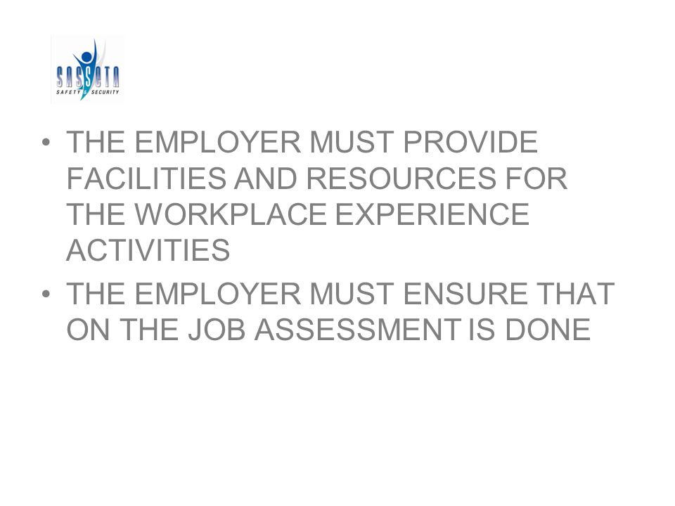 THE EMPLOYER MUST KEEP UPDATED RECORDS OF WORKPLACE LEARNING THERE MUST BE PERIODICAL PROGRESS DISCUSSIONS WITH LEARNERS THE EMPLOYER IS OBLIGED TO PAY AN ALLOWANCE TO LEARNERS