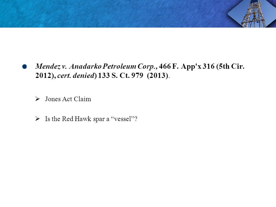 Mendez v. Anadarko Petroleum Corp., 466 F. App x 316 (5th Cir.