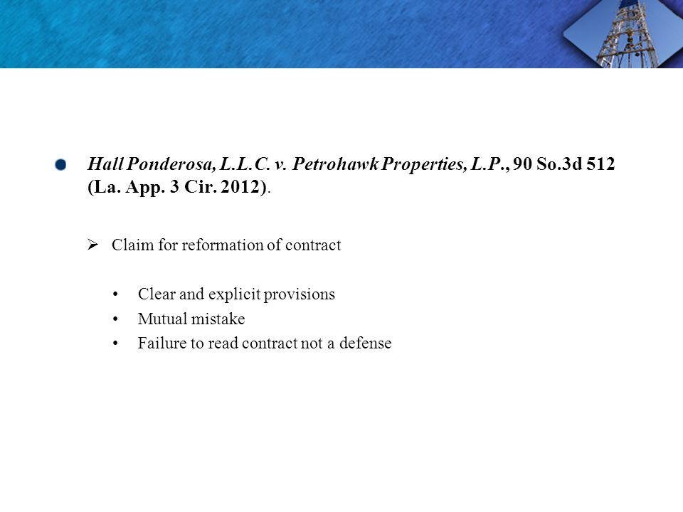 Hall Ponderosa, L.L.C. v. Petrohawk Properties, L.P., 90 So.3d 512 (La.