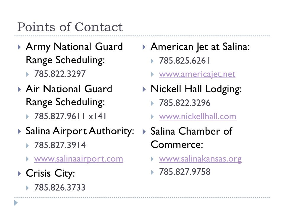 Points of Contact Army National Guard Range Scheduling: 785.822.3297 Air National Guard Range Scheduling: 785.827.9611 x141 Salina Airport Authority:
