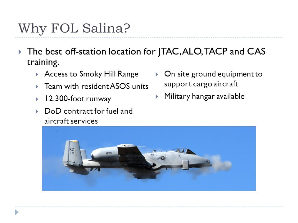 Why FOL Salina. The best off-station location for JTAC, ALO, TACP and CAS training.