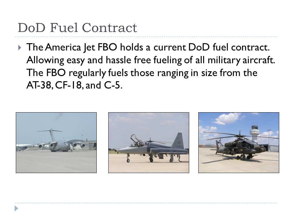 DoD Fuel Contract The America Jet FBO holds a current DoD fuel contract.